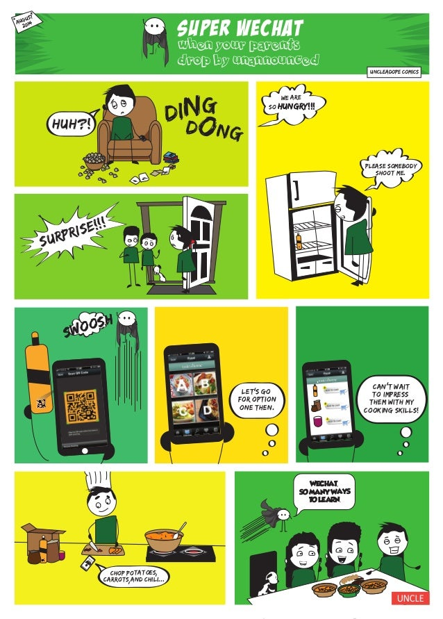 SUPER WECHAT when your parents drop by unannounced AUGUST, 2014 Huh?! ding dong surprise!!! UNCLEADope comics please someb...