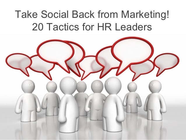 Take Social Back from Marketing! 20 Tactics for HR Leaders