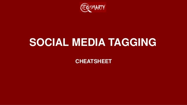 SOCIAL MEDIA TAGGING CHEATSHEET