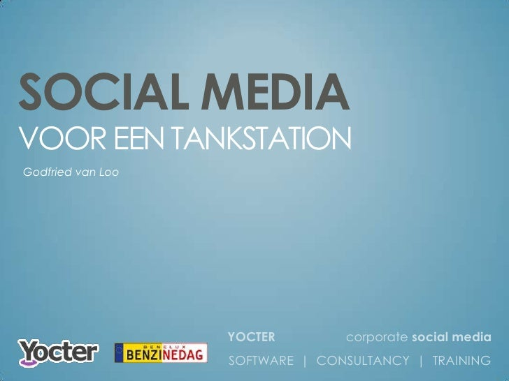 SOCIAL MEDIA<br />VOOR EEN TANKSTATION<br />Godfried van Loo<br />YOCTER                    corporate social media<br />SO...