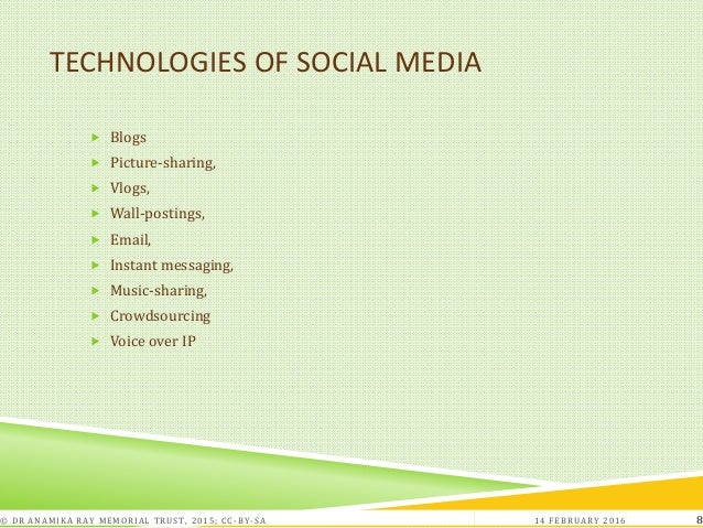 TECHNOLOGIES OF SOCIAL MEDIA  Blogs  Picture-sharing,  Vlogs,  Wall-postings,  Email,  Instant messaging,  Music-sh...
