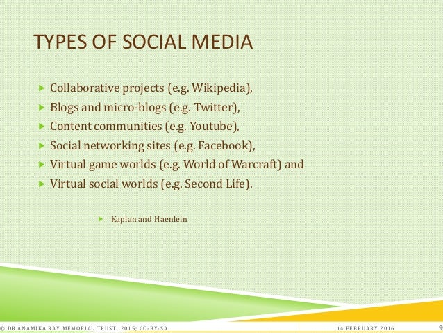 TYPES OF SOCIAL MEDIA  Collaborative projects (e.g. Wikipedia),  Blogs and micro-blogs (e.g. Twitter),  Content communi...