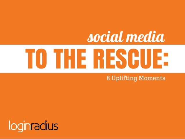 social media 8 Uplifting Moments TO THE RESCUE:
