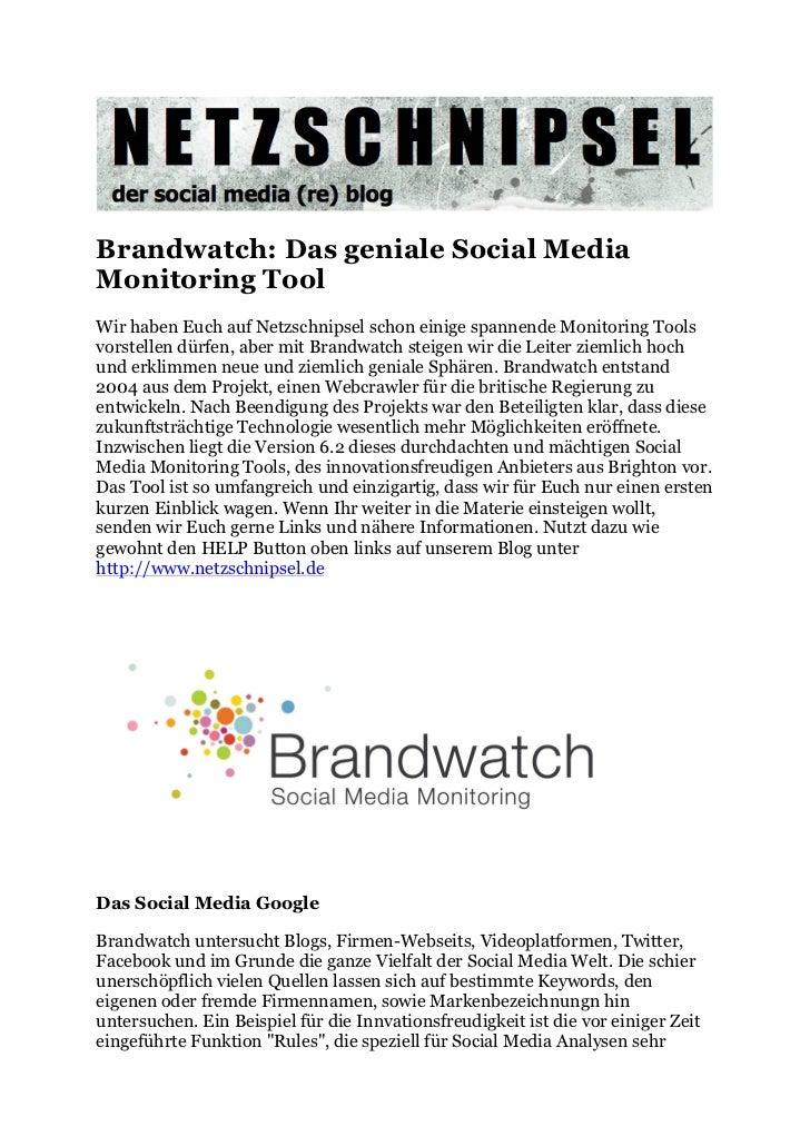 Brandwatch: Das geniale Social MediaMonitoring ToolWir haben Euch auf Netzschnipsel schon einige spannende Monitoring Tool...