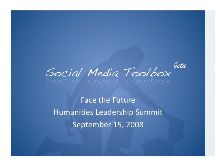 beta         FacetheFuture Humani.esLeadershipSummit     September15,2008