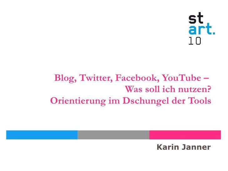 Blog, Twitter, Facebook, YouTube –  Was soll ich nutzen? Orientierung im Dschungel der Tools