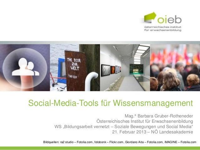 Social-Media-Tools für Wissensmanagement                                              Mag.a Barbara Gruber-Rotheneder     ...