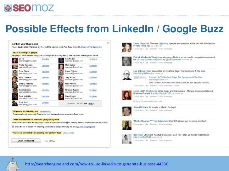 Possible Effects from LinkedIn / Google Buzz<br />http://searchengineland.com/how-to-use-linkedin-to-generate-business-443...