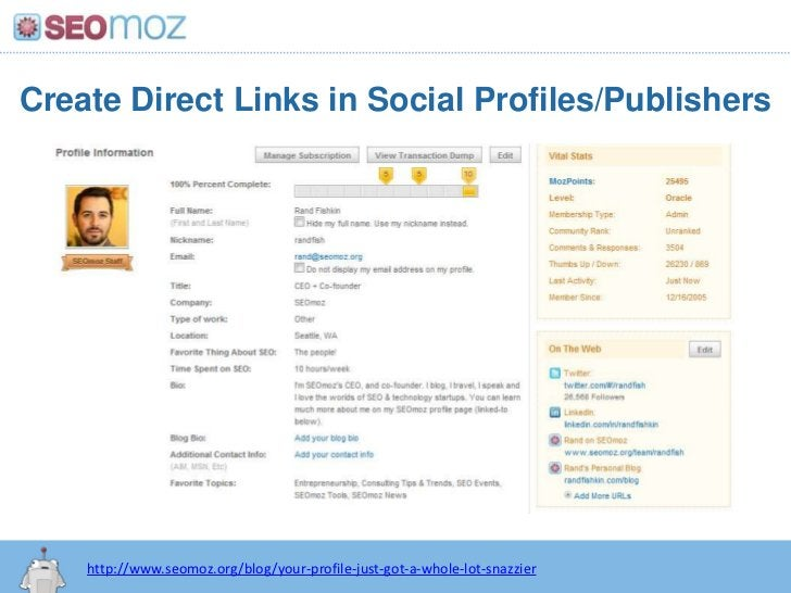 Create Direct Links in Social Profiles/Publishers<br />http://www.seomoz.org/blog/your-profile-just-got-a-whole-lot-snazzi...