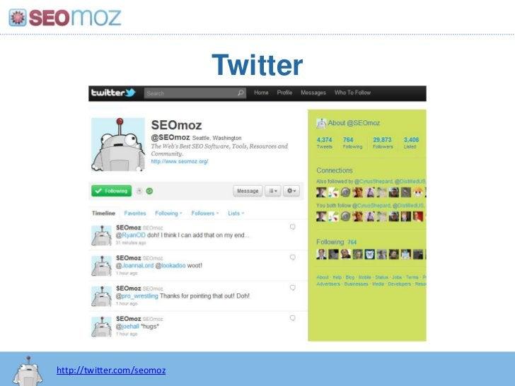 Twitter<br />http://twitter.com/seomoz<br />