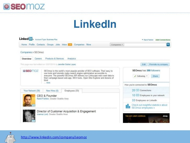 LinkedIn<br />http://www.linkedin.com/company/seomoz<br />