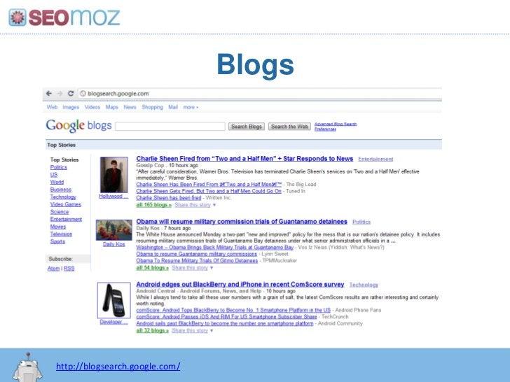 Blogs<br />http://blogsearch.google.com/<br />