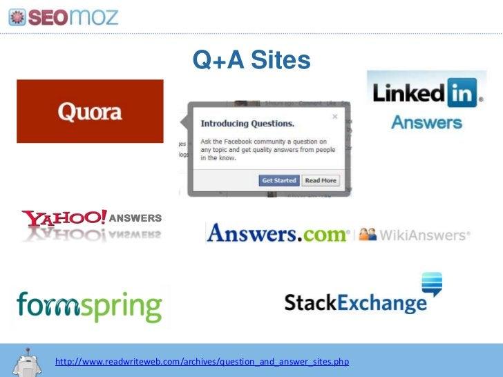 Q+A Sites<br />http:/googleblog.blogspot.com/2010/06/our-new-search-index-caffeine.html<br />http://www.readwriteweb.com/a...