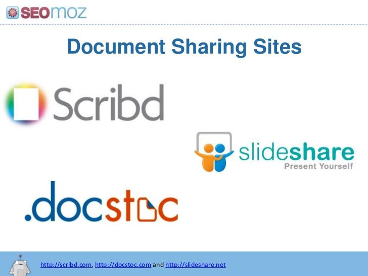 Document Sharing Sites<br />http://scribd.com, http://docstoc.com and http://slideshare.net<br />