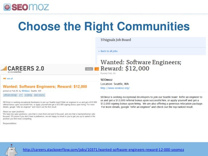 Choose the Right Communities<br />http://careers.stackoverflow.com/jobs/10371/wanted-software-engineers-reward-12-000-seom...