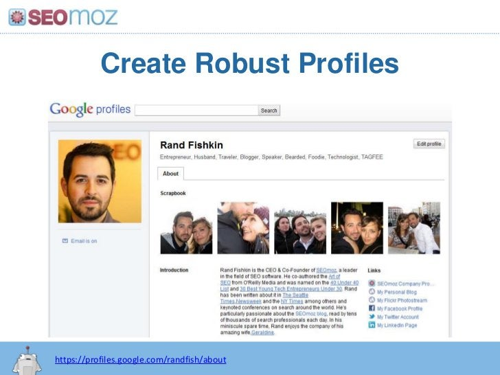 Create Robust Profiles<br />https://profiles.google.com/randfish/about<br />