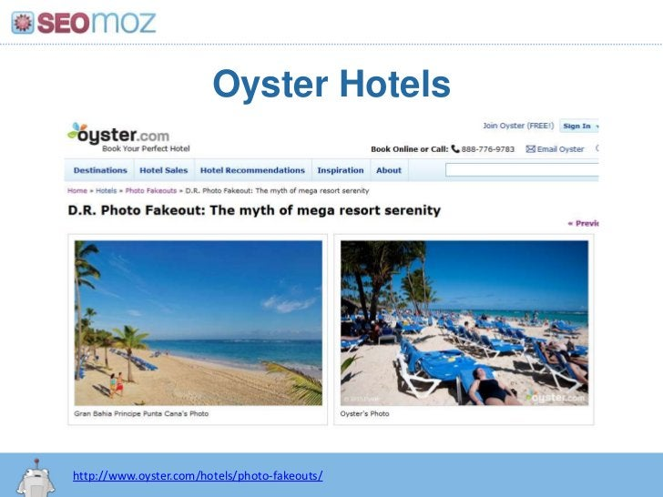 Oyster Hotels<br />http://www.oyster.com/hotels/photo-fakeouts/<br />