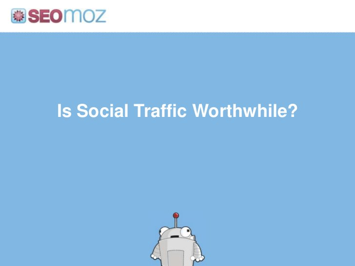 Is Social Traffic Worthwhile?<br />