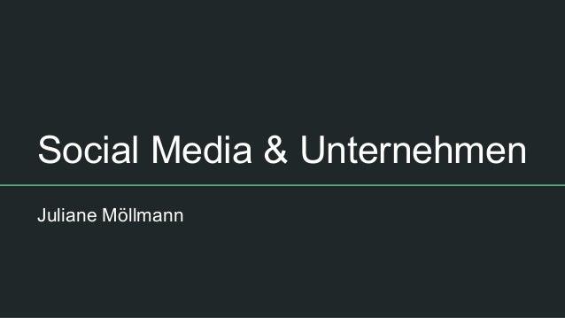 Social Media & Unternehmen Juliane Möllmann