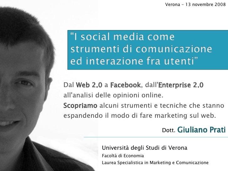 Dal  Web 2.0  a  Facebook , dall' Enterprise 2.0  all'analisi delle opinioni online.  Scopriamo  alcuni strumenti e tecnic...