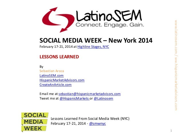 www.latinosem.com / ww.hispanicmarketadvisors.com  SOCIAL MEDIA WEEK – New York 2014 February 17-21, 2014 at Highline Stag...