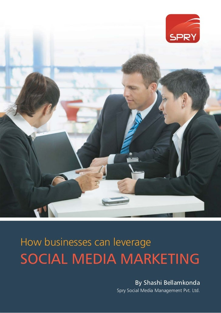 How businesses can leverageSOCIAL MEDIA MARKETING                           By Shashi Bellamkonda                   Spry S...
