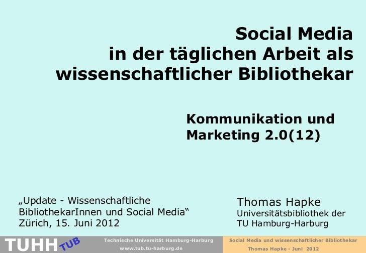 Social Media             in der täglichen Arbeit als        wissenschaftlicher Bibliothekar                               ...