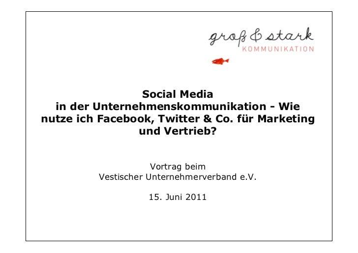 Social Media  in der Unternehmenskommunikation - Wienutze ich Facebook, Twitter & Co. für Marketing                und Ver...