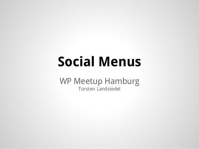 WP Meetup Hamburg Torsten Landsiedel Social Menus