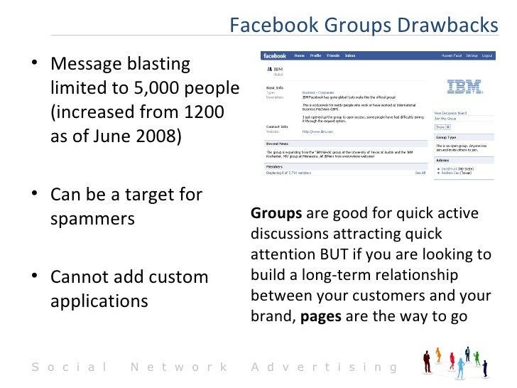 <ul><li>Message blasting limited to 5,000 people (increased from 1200 as of June 2008) </li></ul><ul><li>Can be a target f...