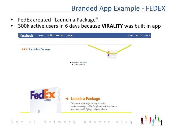 "<ul><li>FedEx created ""Launch a Package""  </li></ul><ul><li>300k active users in 6 days because  VIRALITY  was built in ap..."
