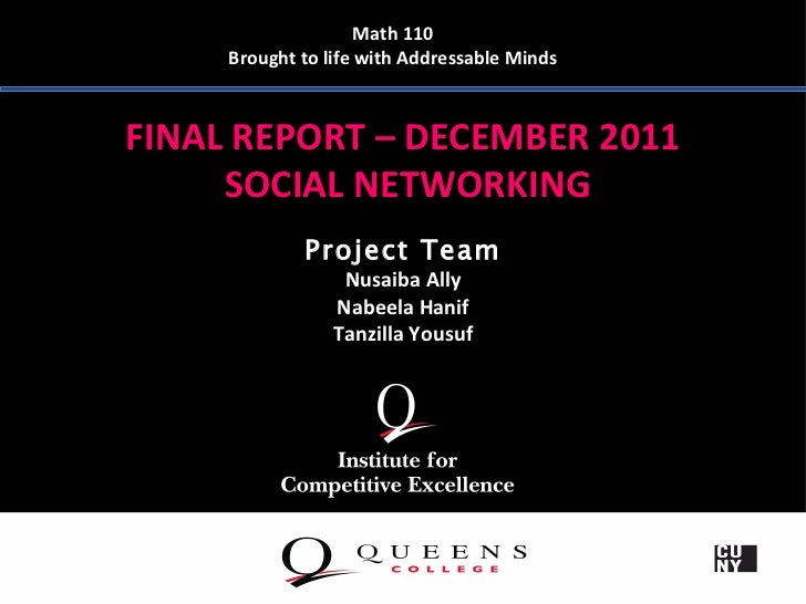 Math 110     Brought to life with Addressable MindsFINAL REPORT – DECEMBER 2011     SOCIAL NETWORKING             Project ...