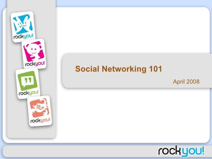 Social Networking 101  April 2008