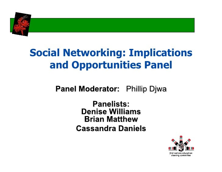 Social Networking: Implications     and Opportunities Panel