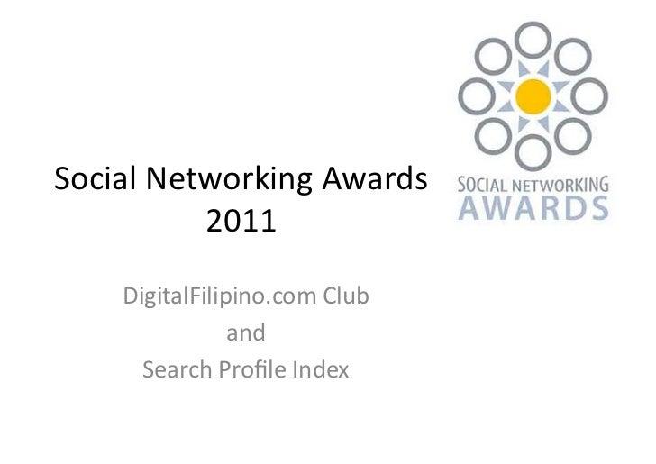 Social Networking Awards              2011       DigitalFilipino.com Club                     and       ...