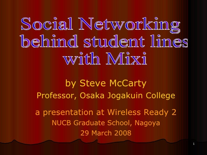 by Steve McCarty Professor, Osaka Jogakuin College a presentation at Wireless Ready 2 NUCB Graduate School, Nagoya 29 Marc...