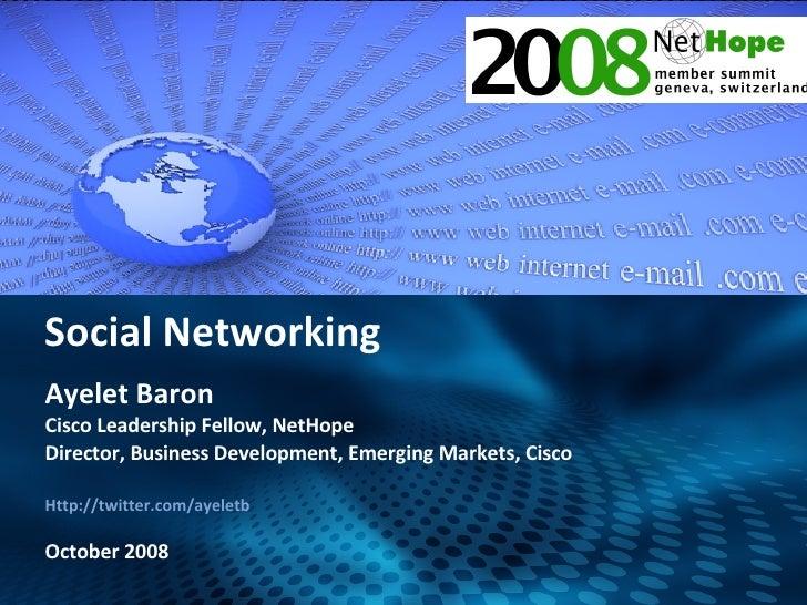 Ayelet Baron Cisco Leadership Fellow, NetHope Director, Business Development, Emerging Markets, Cisco Http://twitter.com/a...
