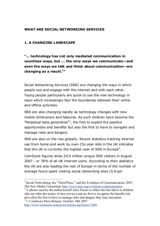 "WHAT ARE SOCIAL NETWORKING SERVICES1. A CHANGING LANDSCAPE""... technology has not only mediated communication incountless ..."