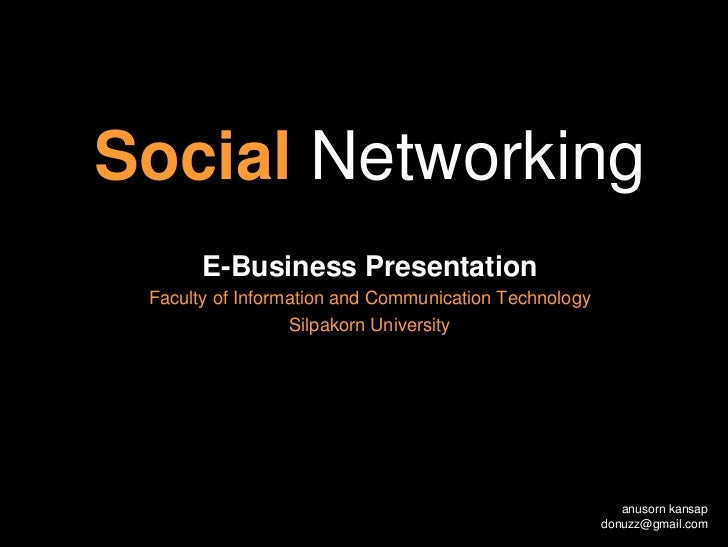 Social Networking        E-Business Presentation  Faculty of Information and Communication Technology                   Si...