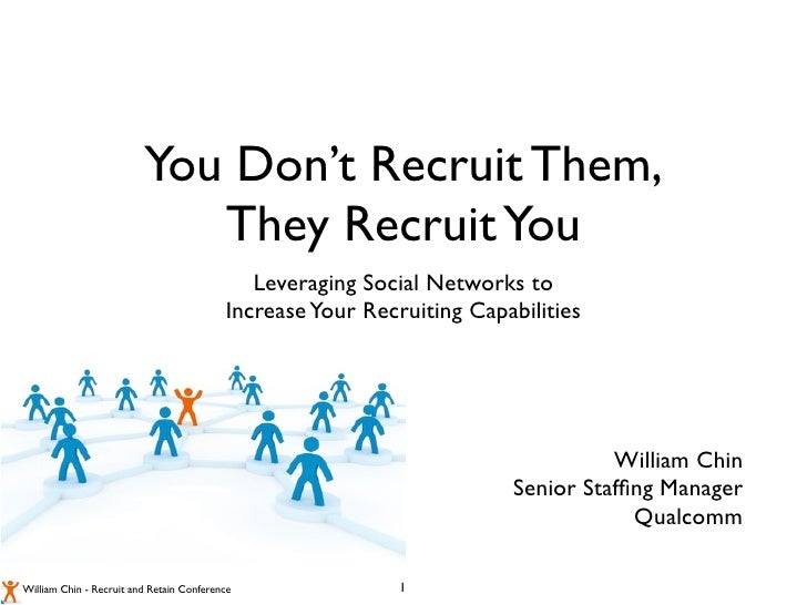 You Don't Recruit Them,                             They Recruit You                                              Leveragi...