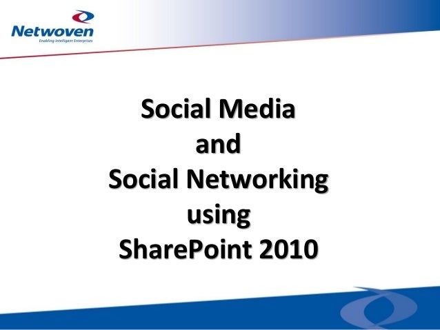 Social Media and Social Networking using SharePoint 2010