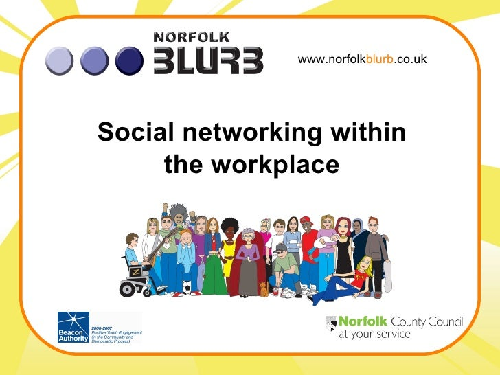 www.norfolk blurb .co.uk Social networking within the workplace