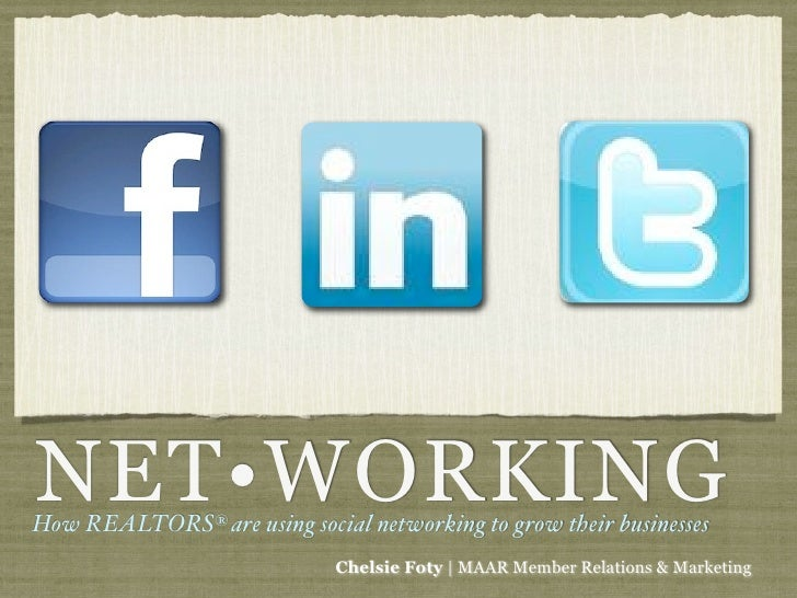 NET•WORKING How REALTORS® are using social networking to grow their businesses                              Chelsie Foty |...