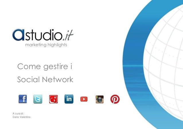 Come gestire i Social Network marketing highlights A cura di: Dario Valentino