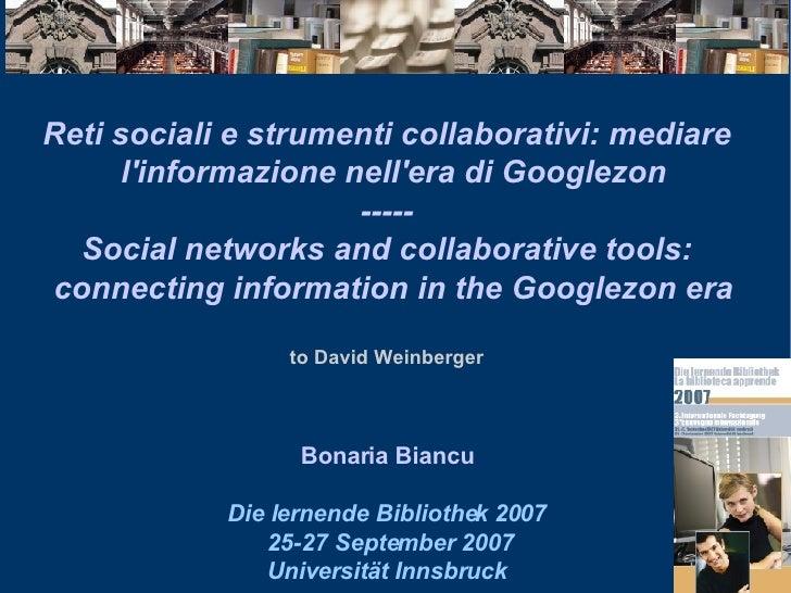 Reti sociali e strumenti collaborativi: mediare l'informazione nell'era di Googlezon ----- Social networks and collaborati...