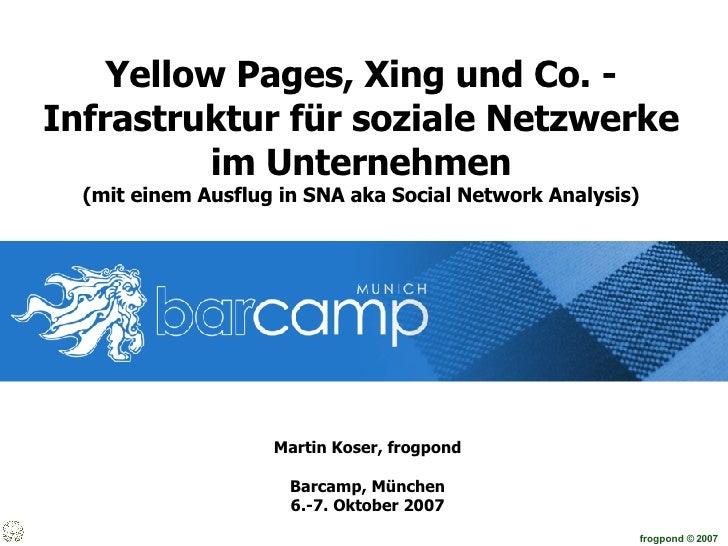 Yellow Pages, Xing und Co. - Infrastruktur für soziale Netzwerke im Unternehmen (mit einem Ausflug in SNA aka Social Netwo...