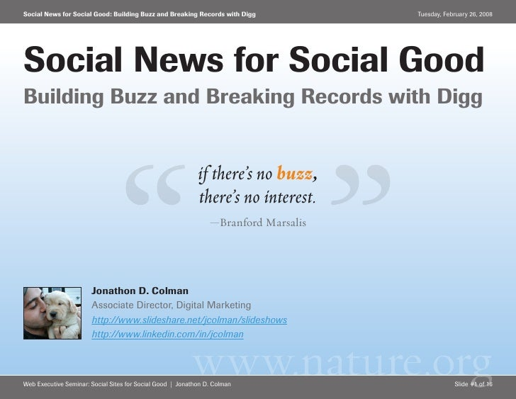 Social News for Social Good: Building Buzz and Breaking Records with Digg            Tuesday, February 26, 2008     Social...