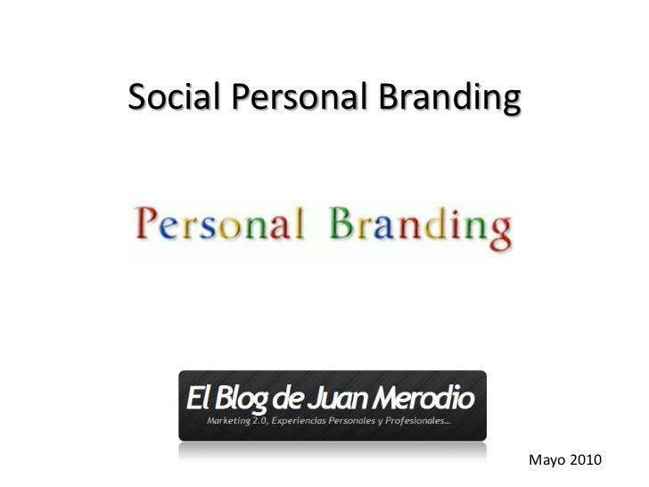 Social Personal Branding<br />Mayo 2010<br />