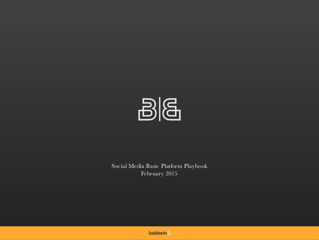 Social Media Basic Platform Playbook February 2015