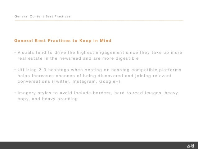 General Content Best Practices General Best Practices to Keep in Mind • Visuals tend to drive the highest engagement sinc...